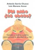 Mi niño ¿es obeso? Consejos a madres y padres para prevenir la obesidad de su hijo