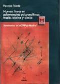 Nuevas líneas en psicoterapias psicoanalíticas: teoría, técnica y clínica