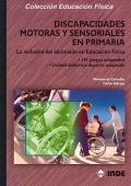 Discapacidades motoras y sensoriales en Primaria. La inclusión del alumnado en educación física.181 juegos adaptados. Unidad didáctica: deporte adaptado