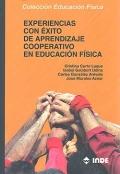 Experiencias con éxito de aprendizaje cooperativo en educación física.