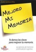Mejoro mi memoria. Te damos las claves para mejorar tu memoria