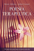 Poesía terapéutica. 94 ejercicios para hacer un poema cada día