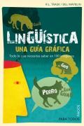 Lingüística. Una guía gráfica. Todo lo que necesitas saber en 100 imágenes.