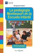 La pedagogía Montessori en la Escuela Infantil. Hacia una práctica en la Escuela Pública