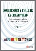 Comprender y evaluar la creatividad. Un recurso para mejorar la calidad de la enseñanza. Volumen 1