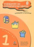 Trabajando las 8 competencias básicas. Unidades prácticas. Cuaderno 1.