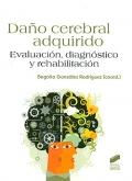 Daño cerebral adquirido. Evaluación, diagnóstico y rehabilitación.