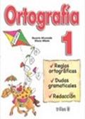 Ortografía 1. Practicas ortográficas para el lenguaje escrito.