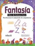 Fantasía. Libro de lectoescritura. Para favorecer la adquisición de competencias.