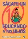 Sácate un 10 educando a tus hijos.