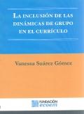 La inclusión de las dinámicas de grupo en el currículo.