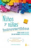 Niños y niñas introvertidos. Cómo vivir felices en un mundo extrovertido