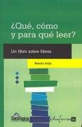 ¿Qué, cómo y para qué leer?. Un libro sobre libros.