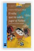 El niño que no sabía jugar al fútbol.