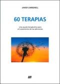 60 terapias. Una ayuda terapéutica para el tratamiento de las adicciones