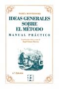 Ideas Generales sobre el método. Manual practico. María Montessori