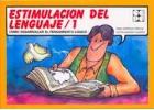 Estimulación del lenguaje 1. Cómo desarrollar el pensamiento lógico