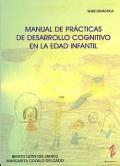 Manual de prácticas de desarrollo cognitivo en la edad infantil. Serie didáctica.