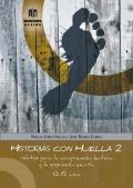 Historias con huella 2. Relatos para la comprensión lectora y la expresión escrita