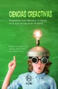 Ciencias creactivas Propuestas para descubrir la ciencia en el aula de educación primaria