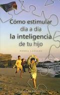 Cómo estimular día a día la inteligencia de tu hijo.