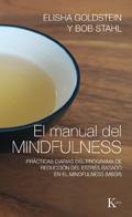 El manual del mindfulness. Prácticas diarias del programa de reducción del estrés basado en el mindfulness (MBSR)