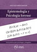 Epistemología y Psicología forense. Guía práctica para psicólogos y abogados