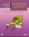 Guía para el área de coordinación visomotora 4. Ayudemos a nuestros niños en sus dificultades escolares.