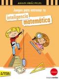 Juegos para entrenar tu inteligencia matemática. A partir de 9 años