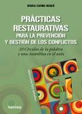 Prácticas restaurativas para la prevención y gestión de los conflictos. 20 círculos de la palabra y una asamblea en el aula