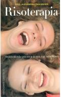 Risoterapia. Mejora tu vida gracias a la risa y al buen humor