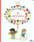 El parvulario. Colección mis primeros libros ilustrados.
