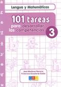 Lengua y Matemáticas. 101 tareas para desarrollar las competencias 3.