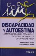 Discapacidad y autoestima. Actividades para el desarrollo emocional de niños con discapacidad física.