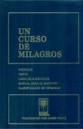 Un curso de milagros. Prefacio, texto, libro de ejercicios, manual para el maestro, clarificación de términos