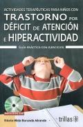 Actividades terapéuticas para niños con trastorno por déficit de atención e hiperactividad. Guía práctica con ejercicios.