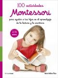 100 actividades Montessori para ayudar a tus hijos en el aprendizaje de la lectura y la escritura. 2/6 años
