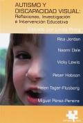 Autismo y discapacidad visual: reflexiones, investigación e intervención educativa.