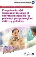 Competencias del trabajador social en el abordaje integral de los pacientes pluripatológicos, críticos y paliativos. Servicios socioculturales y a la comunidad.