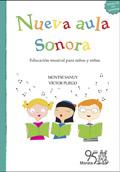 Nueva aula sonora. Educación musical para niños y niñas (Con CD de canciones)