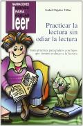 Practicar la lectura sin odiar la lectura. Guía práctica para padres con hijos que sienten rechazo a la lectura.