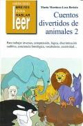 Cuentos divertidos de animales 2. Para trabajar inversas, comprensión, lógica, discriminación auditiva, conciencia fonológica, vocabulario, creatividad...