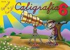 Caligrafía 6. Serie aprende a escribir.