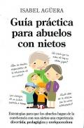 Guía práctica para abuelos con nietos.