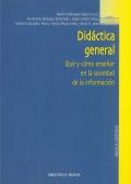 Didáctica general. Qué y cómo enseñar en la sociedad de la información