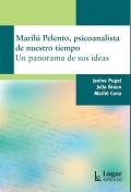 Marilú Pelento, psicoanalista de nuestro tiempo. Un panorama de sus ideas