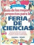 Guía de los mejores proyectos para la Feria de Ciencia