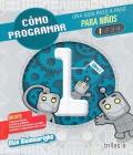 Cómo programar 1. Una guía paso a paso para niños
