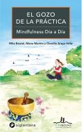 El gozo de la práctica. Mindfulness Día a Día