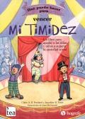 Qué puedo hacer para... vencer mi Timidez. Un libro para ayudar a las niñas y niños a superar la ansiedad social